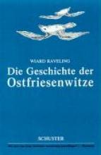 Raveling, Wiard Die Geschichte der Ostfriesenwitze