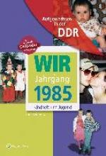 Reinhold, Lars Wir vom Jahrgang 1985. Aufgewachsen in der DDR