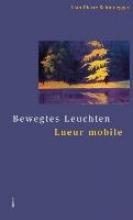 Schlunegger, Jean-Pierre Bewegtes Leuchten Lueur mobile