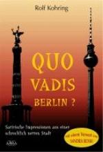 Kohring, Rolf Quo vadis, Berlin?