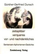 Dunsch, Günther-Gerfried zeitsplitter - verqueres - vor- und nachdenkliches