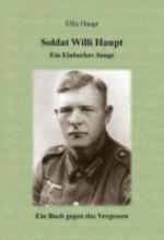Haupt, Elfie Soldat Willi Haupt - Ein Einbecker Junge