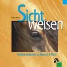 Lebherz, Heike Sichtweisen. Positive Gedanken zu Mensch und Pferd