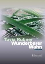 Rübner, Tuvia Wunderbarer Wahn