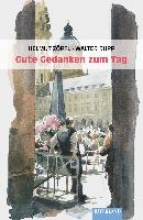 Zöpfl, Helmut Gute Gedanken zum Tag