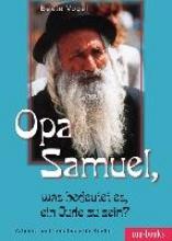 Vogel, Beate Opa Samuel, was bedeutet es, ein Jude zu sein?