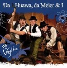 Da Huawa, da Meier und I Vogelfrei