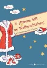 Walter, Barbara O Himmel hilf – 'ne Weihnachtsfrau!