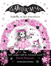 Harriet Muncaster , Isabella en het trouwfeest