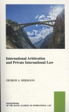 George A.  Bermann International Arbitration and Private International Law