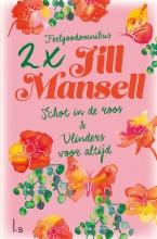 Jill  Mansell Schot in de roos & Vlinders voor altijd