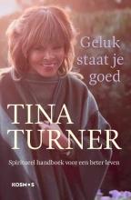 Tina Turner , Geluk staat je goed