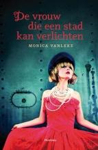 Monica  Vanleke De vrouw die een stad kan verlichten