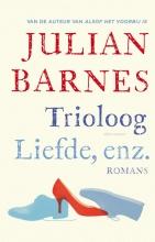 Julian  Barnes Trioloog/Liefde, enz.