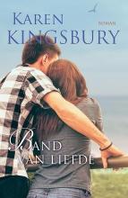 Karen  Kingsbury Band van liefde - Samen onderweg 4