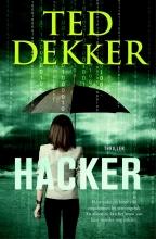 Ted Dekker , Hacker