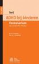 N.N.J.  Rommelse, J.  Oosterlaan Het ADHD bij kinderen formularium