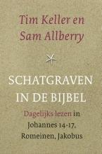 Sam Allberry Tim Keller, Schatgraven in de Bijbel