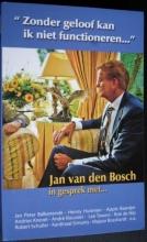 Jan van den Bosch Zonder geloof kan ik niet functioneren...