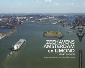 Izak van Maldegem Zeehavens Amsterdam en IJmond vanuit de Lucht
