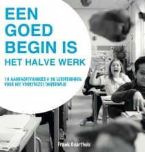 Frank Gaarthuis , Een goed begin is het halve werk