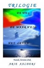 Arie Aalders , De Weg - De Waarheid - Het leven