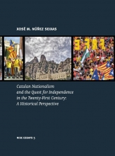 Xosé M. Núñez Seixas , Catalan Nationalism and the Quest for Independence in the Twenty-First Century