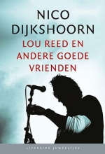 Nico  Dijkshoorn Lou Reed en andere goede vrienden (set 10 ex.)