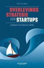 Tony de Bree , Overlevingsstrategie voor startups