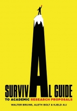 Kjeld Aij Walter Bruins  Aleth Bolt, Survival guide to academic research proposals