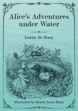 Lenny de Rooy , Alice`s Adventures under Water