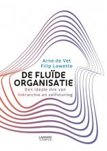 Filip Lowette Arne de Vet, De fluïde organisatie