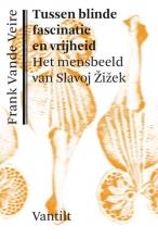 Frank Vande  Veire Tussen blinde fascinatie en vrijheid