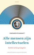 Antonio  Gramsci Alle mensen zijn intellectuelen