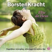 Ellie de Heus , BorstenKracht