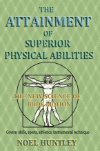 Noel Huntley , The attainment of superior physical abilities