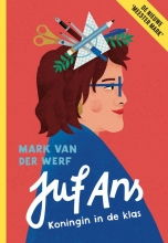 Mark van der Werf , Juf Ans-Koningin in de klas