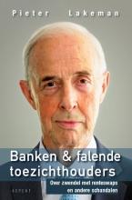 Pieter  Lakeman Banken & falende toezichthouders