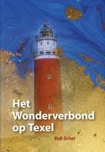 Bob Schat , Het Wonderverbond op Texel