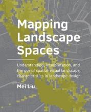 Mei Liu , Mapping Landscape Spaces