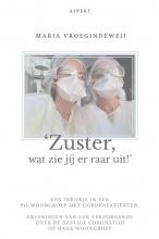 Maria Vroegindeweij , 'Zuster, wat zie jíj er raar uit!'