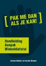 Jeroen  Bakker, Carola  Bremer Aanpak Winkeldiefstal