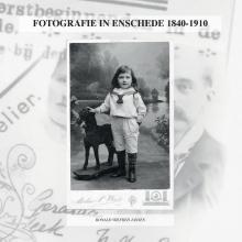 Ronald Wilfred Jansen , FOTOGRAFIE IN ENSCHEDE 1840-1910