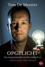 Tom De Meester Opgelicht, de energiezwendel van Electrabel & Co.