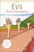 Anne  Vellinga Eva - Terra Incognita