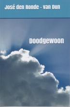 Jose den Ronde-Van Dun , Doodgewoon
