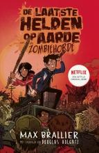 Max Brallier , De laatste helden op aarde en de zombiehorde