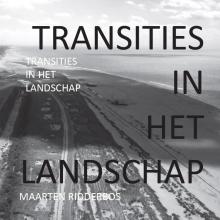 Maarten Ridderbos , TRANSITIES IN HET LANDSCHAP