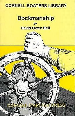 David Owen Bell,Dockmanship