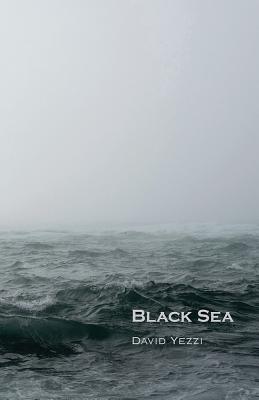 David Yezzi,Black Sea